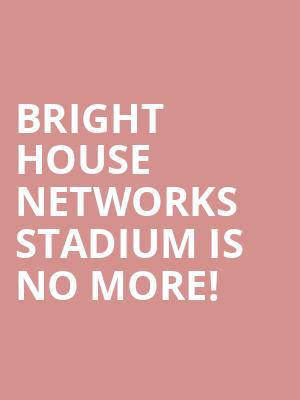 Bright House Networks Stadium is no more