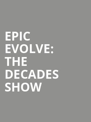 Epic Evolve: The Decades Show at Hard Rock Live