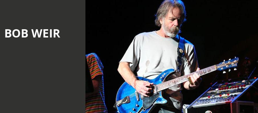 Bob Weir, Bob Carr Theater at Dr Phillips Center, Orlando