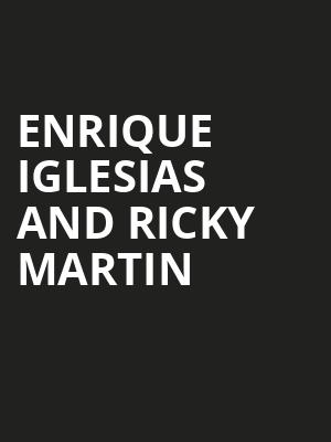 Enrique Iglesias and Ricky Martin, Amway Center, Orlando