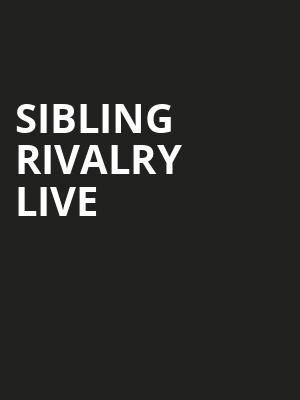 Sibling Rivalry Live Poster